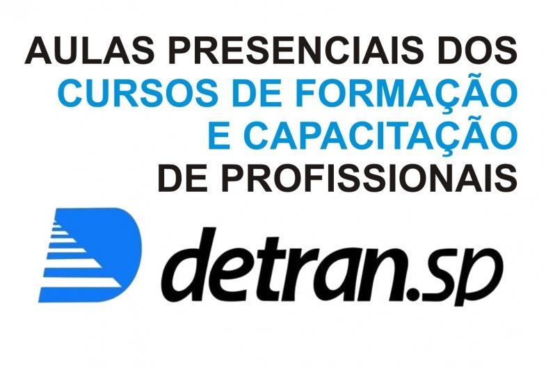 Detran.SP autoriza retomada de aulas presenciais dos cursos de formação e capacitação de profissionais que atuam no trânsito