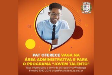 """PAT oferece vaga na área administrativa e para o Programa """"Jovem Talento"""""""