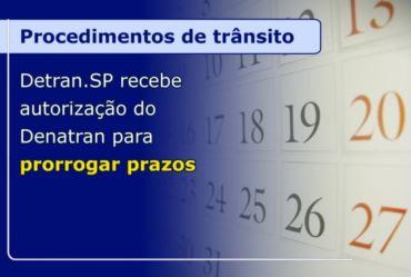 DETRAN.SP RECEBE AUTORIZAÇÃO DO DENATRAN PARA PRORROGAR PRAZOS