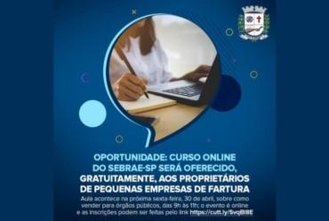 Oportunidade: Curso online do Sebrae-SP será oferecido, gratuitamente, aos proprietários de pequenas empresas de Fartura